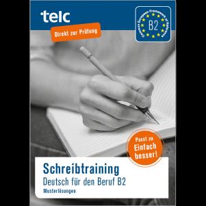 Schreibtraining Deutsch für den Beruf B2 Musterlösungen