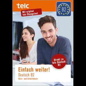 Einfach weiter! Deutsch B2, Kurs- und Arbeitsbuch