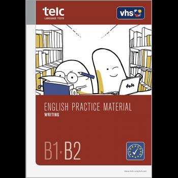 English Practice Material B1-B2 Writing, Arbeitsheft