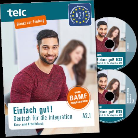 Einfach gut! Deutsch für die Integration A2.1 Kurs- und Arbeitsbuch
