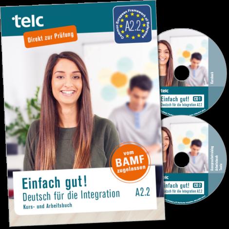 Einfach gut! Deutsch für die Integration A2.2 Kurs- und Arbeitsbuch
