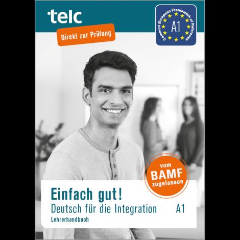 Einfach gut! Deutsch für die Integration A1 Lehrerhandbuch