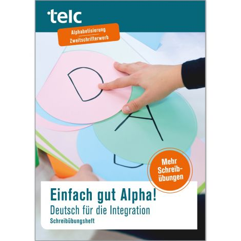 Einfach gut Alpha! Deutsch für die Integration Schreibübungsheft