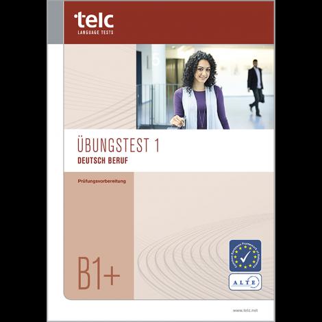 telc Deutsch B1+ Beruf, Übungstest Version 1, Heft