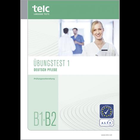 telc Deutsch B1-B2 Pflege, Übungstest Version 1, Heft