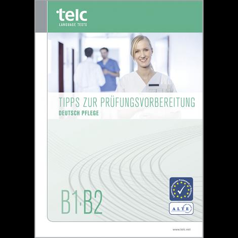 telc Deutsch B1-B2 Pflege, Tipps zur Prüfungsvorbereitung