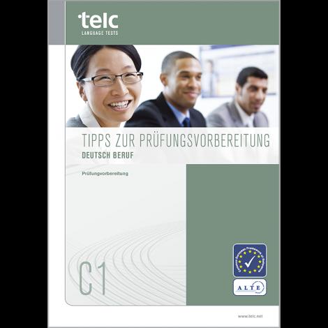 telc Deutsch C1 Beruf, Tipps zur Prüfungsvorbereitung