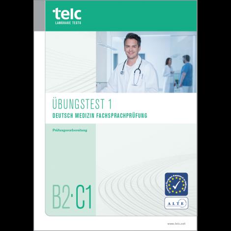 telc Deutsch B2·C1 Medizin Fachsprachprüfung, Übungstest Version 1, Heft
