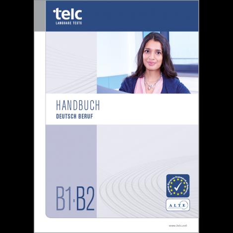 telc Deutsch B1·B2 Beruf, Prüfungshandbuch