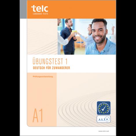 telc Deutsch A1 für Zuwanderer, Übungstest Version 1, Heft