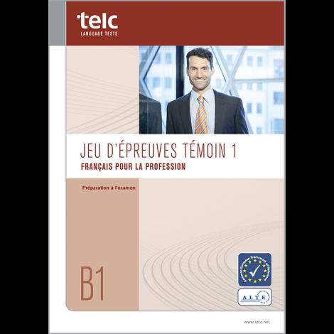 telc Français B1 pour la Profession, Übungstest Version 1, Heft