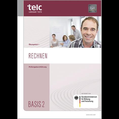 telc Rechnen Basis 2, Zwischentest Version 1, Prüfungsdurchführung