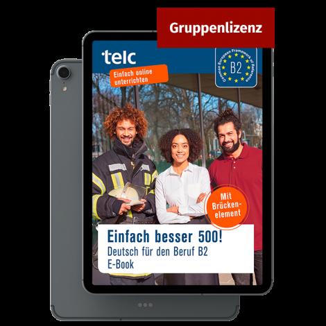 Einfach besser 500! Deutsch für den Beruf B2 E-Book Gruppenlizenz