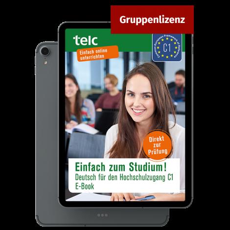 Einfach zum Studium!  Deutsch für den Hochschulzugang C1 E-Book Gruppenlizenz